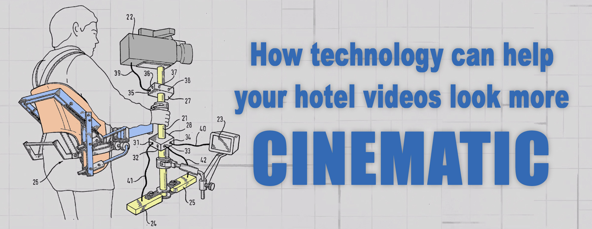 How technology can help your hotel videos look more cinematic