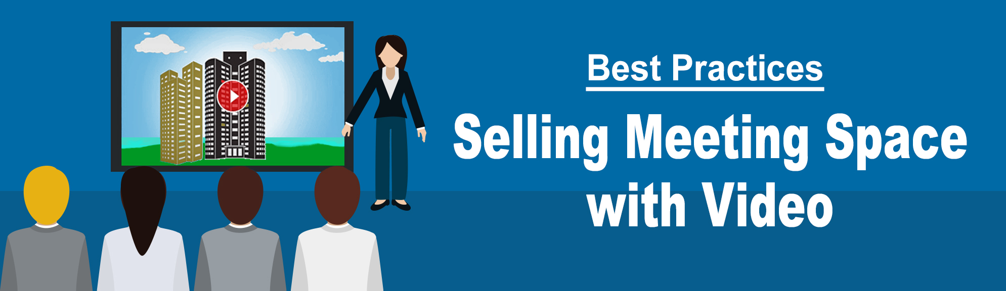 Best Practices: Selling Meeting Space with Video