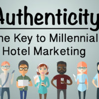 Authenticity - The Key to Millennial Hotel Marketing